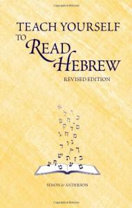 Teach Yourself to Read Hebrew - Ethelyn Simon, Joseph Anderson