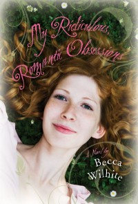My Ridiculous, Romantic Obsessions - Becca Wilhite