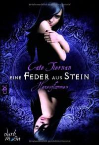 Hexenflammen 03 - Eine Feder aus Stein - Cate Tiernan