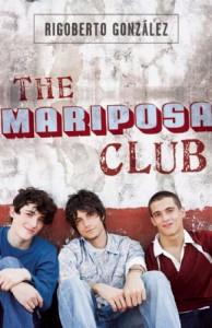 The Mariposa Club - Rigoberto Gonzalez