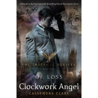 Clockwork Angel: Of Loss (The Infernal Devices: Extras, #1.5) - Cassandra Clare