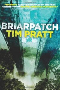 Briarpatch - Tim Pratt