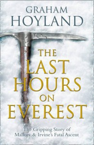 Last Hours on Everest: The gripping story of Mallory and Irvine's fatal ascent - Graham Hoyland