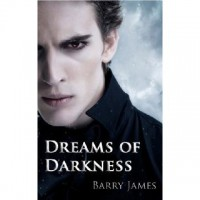 Dreams of Darkness - Barry  James
