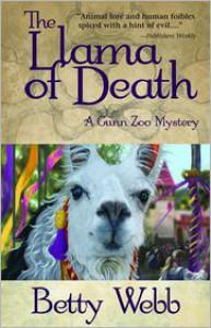The Llama of Death: A Gunn Zoo Mystery - Betty Webb