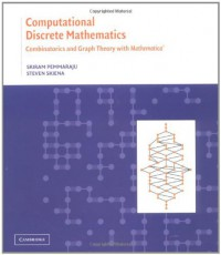 Computational Discrete Mathematics: Combinatorics And Graph Theory With Mathematica - Sriram V. Pemmaraju, Steven S. Skiena