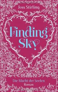 Finding Sky Die Macht der Seelen 1: Roman - Joss Stirling