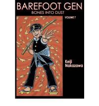 Barefoot Gen: Bones into Dust v. 7 - Nakazawa Keiji