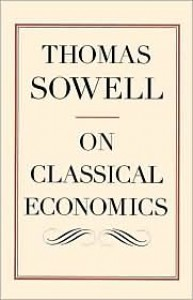 On Classical Economics - Thomas Sowell