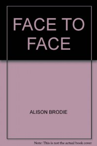 FACE TO FACE - ALISON BRODIE