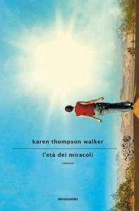 L'età dei miracoli - Karen Thompson Walker, Silvia Stramenga