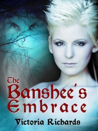 The Banshee's Embrace - Victoria Richards