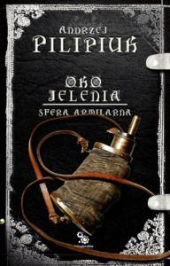 Oko Jelenia. Sfera Armilarna - Andrzej Pilipiuk
