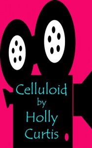 Celluloid - Holly Curtis