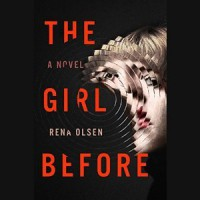 The Girl Before - Rena Olsen, Brittany Pressley, Penguin Audio
