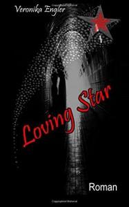 Loving Star - Veronika Engler