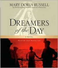 Dreamers of the Day - Mary Doria Russell,  Read by Ann Marie Lee