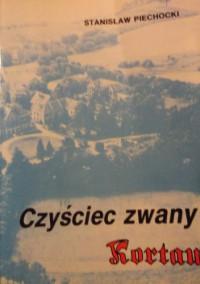 Czyściec zwany Kortau - Stanisław Piechocki