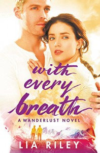 With Every Breath (Wanderlust) - Lia Riley
