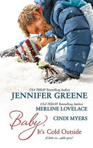 Baby, It's Cold Outside - Cindi Myers, Merline Lovelace, Jennifer Greene