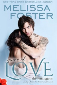 Game of Love (Love in Bloom: The Remingtons, Book 1) - Melissa Foster