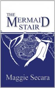 The Mermaid Stair - Maggie Secara