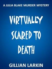 Virtually Scared To Death - Gillian Larkin