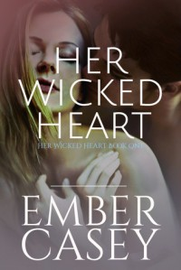 Her Wicked Heart - Ember Casey