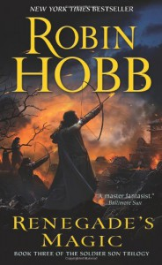 Renegade's Magic: Book Three of The Soldier Son Trilogy - Robin Hobb