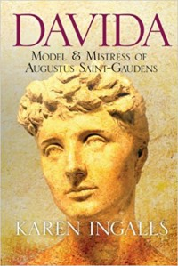 Davida: Model and Mistress of Augustus Saint-Gaudens - Karen Ingalls