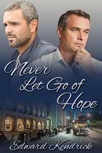 Never Let Go of Hope - Edward Kendrick
