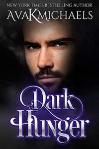 Dark Hunger (Warrior of Darkness #2) - A.K. Michaels, Ava K. Michaels