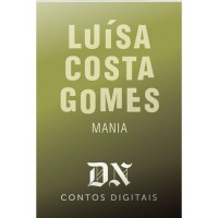 Mania - Luísa Costa Gomes