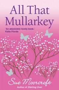 All That Mullarkey - Sue Moorcroft