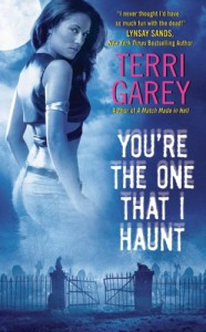 You're the One That I Haunt - Terri Garey