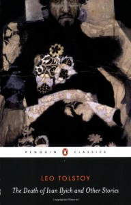 The Death of Ivan Ilyich and Other Stories - Leo Tolstoy, Anthony Briggs, David McDuff, Ronald Wilks