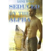Seduced by the Alpha - Zoe Perdita