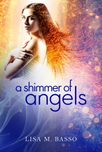 A Shimmer of Angels (Angel Sight, #1) - Lisa M. Basso