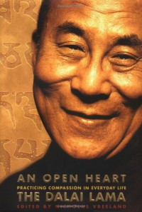 An Open Heart: Practicing Compassion in Everyday Life - Dalai Lama XIV