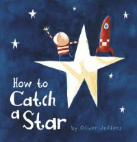 How to Catch a Star (Mini Edition) - Oliver Jeffers