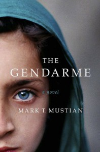 The Gendarme - Mark T. Mustian