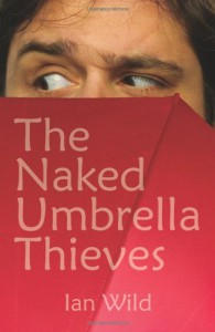 The Naked Umberella Thieves - Ian Wild