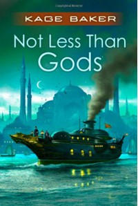 Not Less Than Gods - Kage Baker