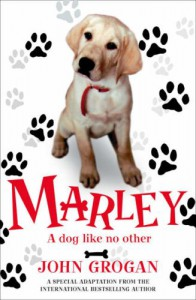 Marley: A Dog Like No Other. John Grogan - John Grogan