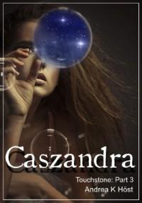 Caszandra - Andrea K. Höst