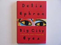 Big City Eyes - Delia Ephron