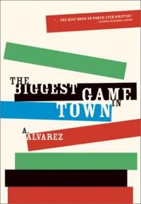 The Biggest Game in Town - A. Alvarez
