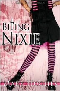 Biting Nixie - Mary Hughes