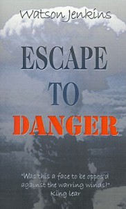 Escape to Danger - Watson Jenkins