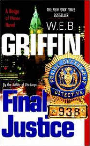 Final Justice - W.E.B. Griffin
